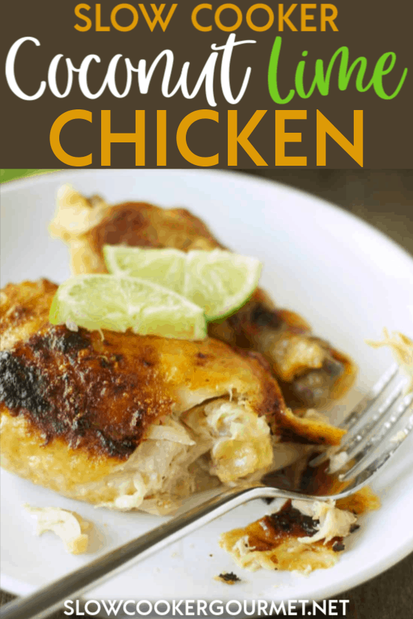 Slow Cooker Coconut Lime Chicken is an easy and delicious recipe that is perfect for summer (or when you're craving a taste of summer.) Chicken thighs and drumsticks combined with lime, coconut milk, pineapple juice and more is the perfect meal for weeknights and beyond #slowcooker #coconut #lime #chicken