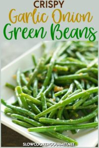 These Crispy Garlic Onion Green Beans is a simple side dish recipe to put together for dinners on the weeknights and even holidays.  Cooked up in a skillet from frozen green beans and flavored with garlic, onion, butter and olive oil its a delicious side dish to accent many main courses. #slowcookergourmet #crispy #garlic #onion #greenbeans