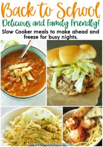 The hustle and bustle of school days is just around the corner.  Plan ahead this Back to School season with these delicious and family friendly dinners.  Start making and freezing them now for ease and little prep on those busy school nights. #slowcookergourmet #backtoschool #familyfriendly #delicious #slowcooker #freezermeals