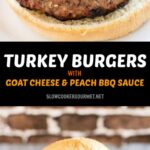 Turkey burgers with a simple BBQ sauce sweetened up with peaches and my favorite goat cheese melted on top