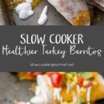 Slow Cooker Healthier Turkey Burritos
