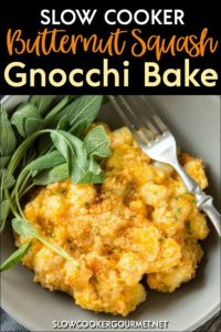 This Slow Cooker Butternut Squash Gnocchi Bake recipe is the perfect vegetarian side dish for your next meal. It's a great alternative to mac an cheese and deliciously seasoned with sage and thyme to perfectly compliment the flavors of the dish. #slowcookergourmet #butternutsquash #gnocchi #sage #thyme #parmesancheese