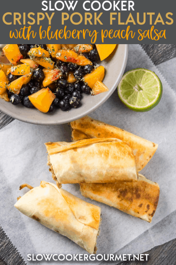 Perfect for summer! Slow Cooker Crispy Pork Flautas are an unexpected change from the usual dinner routine! Use fresh or frozen fruit to make the Blueberry Peach Salsa and enjoy this simple to prepare dinner bursting with fresh flavor! #slowcooker #porkflautas