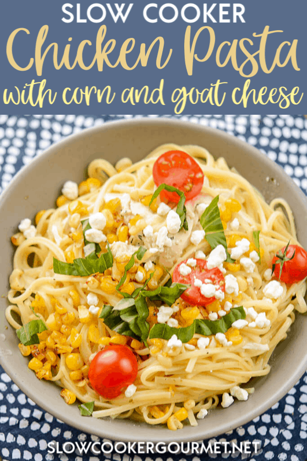 If you want an amazingly simple dinner with tons of fresh flavor right from your slow cooker, look no further than this Slow Cooker Chicken Pasta with Corn and Goat Cheese. #slowcooker #chickenpasta #goatcheese