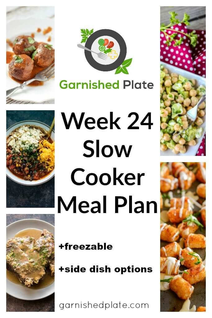 Garnished Plate Week 24 Slow Cooker Meal Plan. Simple make ahead slow cooker recipes for busy cooks.