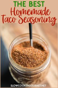 This is the BEST Homemade Taco Seasoning Recipe out there! The perfect blend of simple pantry spices so you can mix up a batch anytime, you will never run out of taco seasoning again! #tacos #tacotuesday #tacoseasoning #seasoningblend #homemadeseasoning #slowcookergourmet