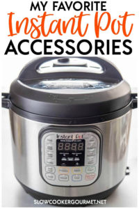 I've gathered up my favorite, must have accessories and products you need to create the best Instant Pot recipes! #slowcookergourmet #instantpot #accessories #musthave #instantpotrecipes