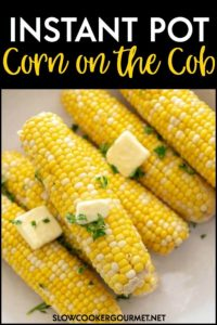 If you love the taste of fresh corn on the cob but don't love the hassle, then pressure cooking might be for you! This Instant Pot Corn on the Cob is so easy and comes together in minutes for a stress free side dish! #slowcookergourmet #pressurecooker #instantpot #corn #cornonthecob