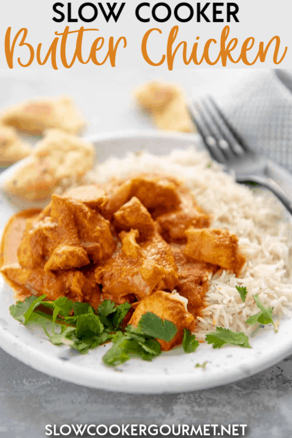 Slow Cooker Butter Chicken is a true family favorite recipe that you will make again and again. Delicious flavors and simple prep make this perfect for dinner on busy nights! #slowcooker #butterchicken #indianfood